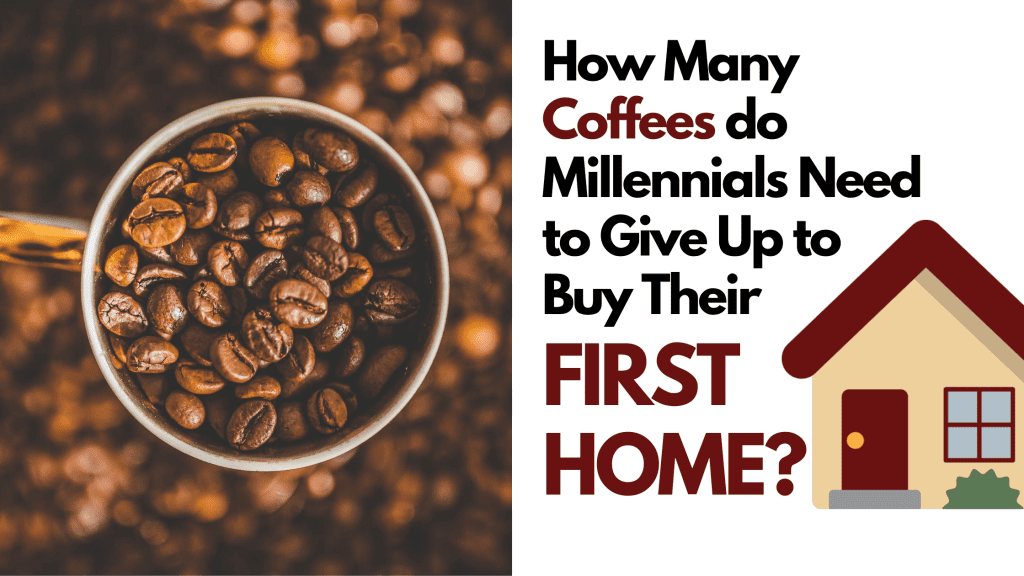 How Many Coffees do Millenials Need to Give Up to Buy Their First Home 1 - Mobile Barista Coffee, Smoothies & Juice - The Rolling Bean